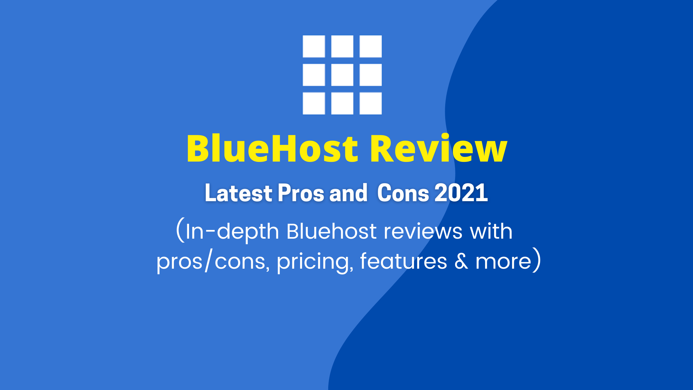 Bluehost Review with Latest Pros and Cons 2021