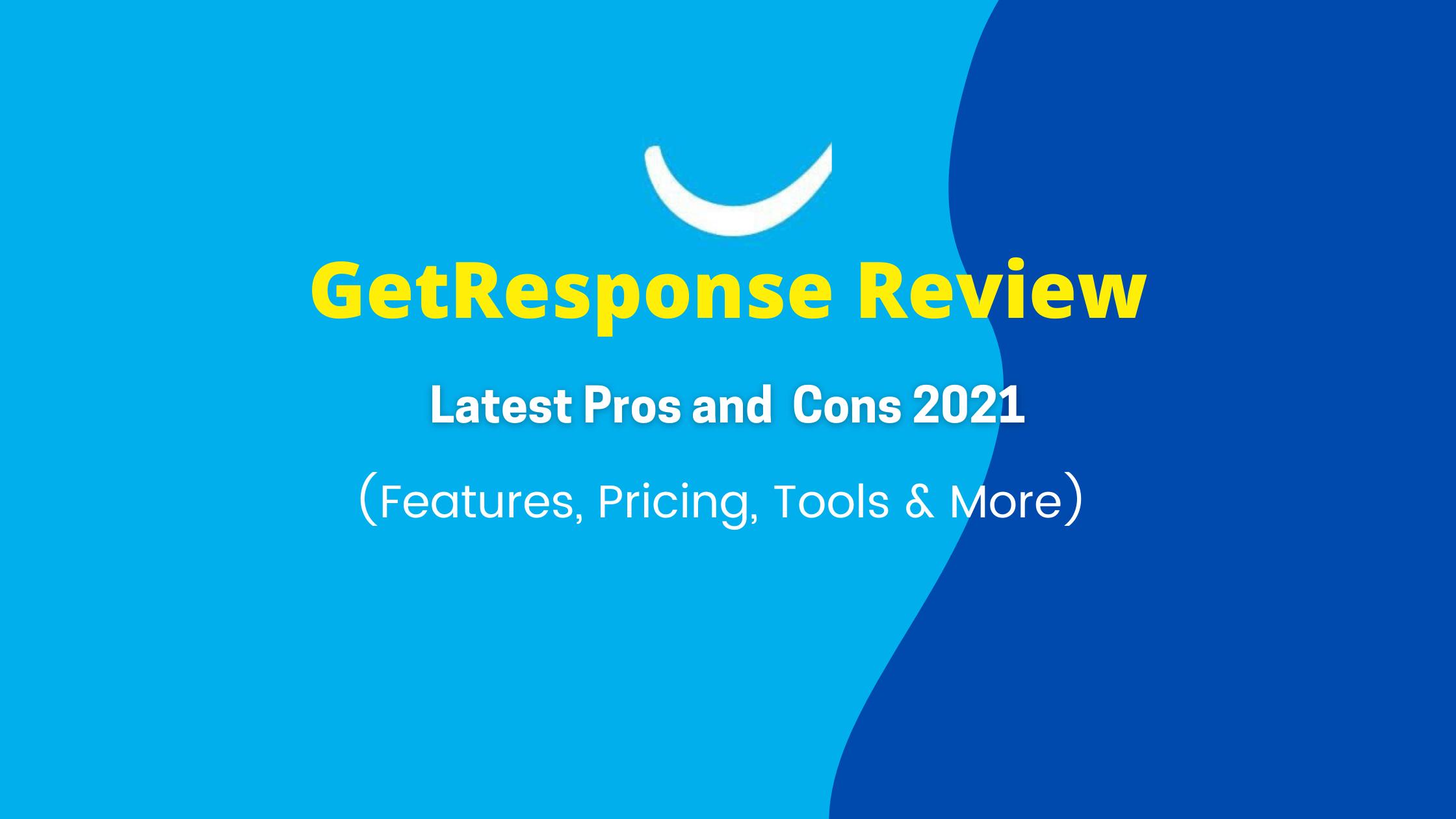 GetResponse- Pros & Cons Latest 2021